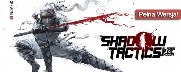 Shadow Tactics Blades of the Shogun pobierz
