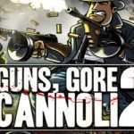 Guns Gore and Cannoli 2 Download
