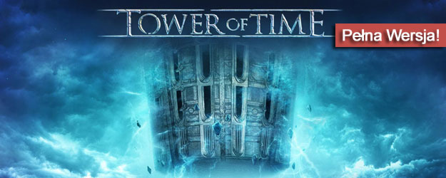 Tower of Time pobierz grę