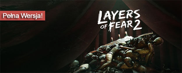 Layers of Fear 2 pełna wersja